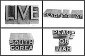 metal type text live, peace or war, south corea