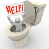 A man holding a sign reading Help is being flushed down the toilet and needs assistance to get him o