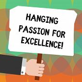 Conceptual Hand Writing Showing High Quality Passion For Excellence. Business Photo Showcasing Excel poster