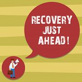 Text Sign Showing Recovery Just Ahead. Conceptual Photo Return To Normal State Of Health Mind Or Str poster