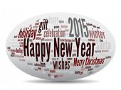 Concept or conceptual 3D oval or ellipse Happy New Year 2015 or Christmas abstract holiday text word cloud isolated on background