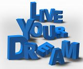 3D Text Inspiration Message Live Your Dream