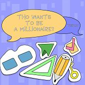 Handwriting Text Writing Tho Wants To Be A Millionairequestion. Concept Meaning Earn More Money Appl poster