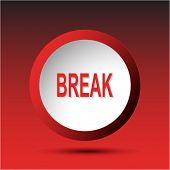 Break. Plastic button. Vector illustration.