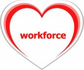 Business Concept, Workforce Word On Love Heart