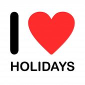 Font Type Illustration - I Love Holidays