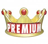 Premium word in 3d letters on a gold crown to symbolize the top tier or level of paid customers for your product or service