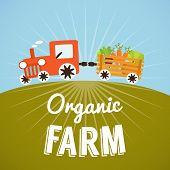 pic of tractor-trailer  - Organic Farm poster - JPG