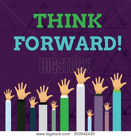 poster of Text Sign Showing Think Forward. Conceptual Photo The Act Of Thinking About And Planning For The Fut