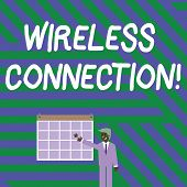 Handwriting Text Writing Wireless Connection. Concept Meaning There Is No Physical Wired Connection  poster