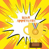 Text Sign Showing Risk Appetite. Conceptual Photo The Level Of Risk An Organization Is Prepared To A poster
