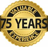 Valuable 75 years of experience golden label with ribbon, vector illustration