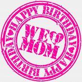 Grunge stamp happy birthday mom, vector illustration