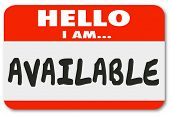 Hello I Am Available words on a name tag sticker to illustrate you are accessible and offering convenient service