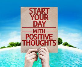 foto of think positive  - Start your Dat with Positive Thoughts card with a beach on background - JPG