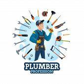 Plumber Profession, Man And Work Equipment. Vector Emergency Plumbing Repair Services And Hand Tools poster