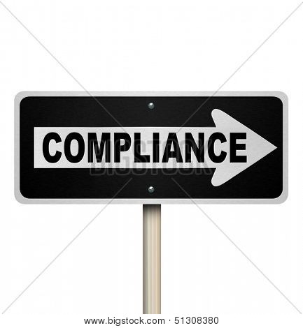 The word Compliance on a street sign pointing the way to complying with rules, guidelines, regulations and laws for your business or life poster