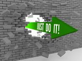 Arrow with phrase Just Do It breaking brick wall. Concept 3D illustration.