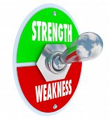 Strength vs Weakness words on a toggle switch, button or lever to illustrate your choice to pick the