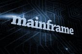 picture of mainframe  - The word mainframe against futuristic black and blue background - JPG