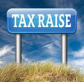 tax raise raising or increase taxes rising costs