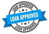 Loan Approved Label. Loan Approved Blue Band Sign. Loan Approved poster