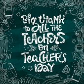 A Big Thank To All The Teacher On Teachers Day - Quote. Hand Drawn Lettering Phrase. Teachers Day Co poster