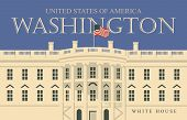 Vector Banner Or Card With Image Of The Famous Us White House, Washington Dc In Retro Style. America poster