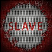 Slave. Metal Abstract Background. Vector Illustration. Eps10