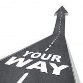 The words Your Way on a road with arrow pointing upward to symbolize a path of improvement and new o