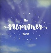 Summer Design. Blur Sky with Clouds Background. Hand Drawn Lettering Vector. Summer Time