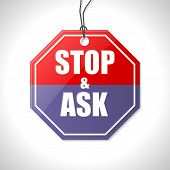 Stop And Ask Traffic Sign