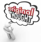 Original Thought words in 3d letters in a thinker's cloud to illustrate a new, creative or imaginative idea, invention or notion