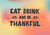 Eat, Drink And Be Thankful Hand Drawn Lettering. Happy Thanksgiving Day. Template Banner, Poster, Fl poster