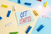 Text Sign Showing Get Started. Conceptual Photo Begin An Important Period In One S Is Life Or Career poster