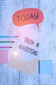 Writing Note Showing Truth In Advertising. Business Photo Showcasing Practice Honest Advertisement P poster