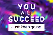 You Will Succeed Just Keep Going Poster. Vector Sport Workout Motivation Quote. Inspirational Slogan poster