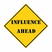 Influence Ahead Sign