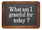 what am I grateful for today  - inspirational question on a vintage slate blackboard