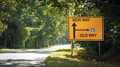 Street Sign The Direction Wy To New Way Versus Old Way poster