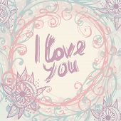 I Love You. Greeting Card Template In Vintage. Hand Lettering - Handmade Calligraphy. Pink, Purple,