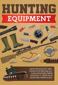 Hunting Equipment Poster Of Hunter Ammo For Wild Animals Hunt Or Open Season. Vector Items Of Huntin poster