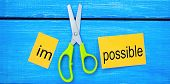 Impossible Is Possible Concept. Card With The Text Impossible, Scissors Cut A Word To Them. Success  poster