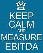 Keep Calm And Measure Ebitda