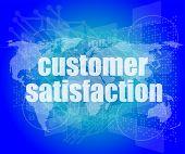 Marketing Concept: Words Customer Satisfaction On Digital Screen