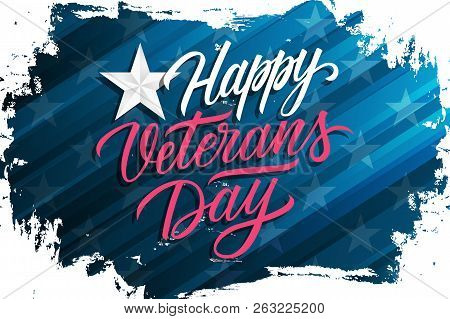 poster of Usa Veterans Day Celebrate Banner With Brush Stroke Background And Hand Lettering Text Happy Veteran