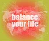 Life Style Concept: Words Balance Your Life On Digital Screen