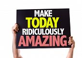 picture of feeling better  - Make Today Ridiculously Amazing card isolated on white - JPG
