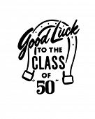 Good Luck To The Class Of 50 - Retro Clip Art