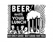 image of drawing beer  - Beer With Your Lunch  - JPG